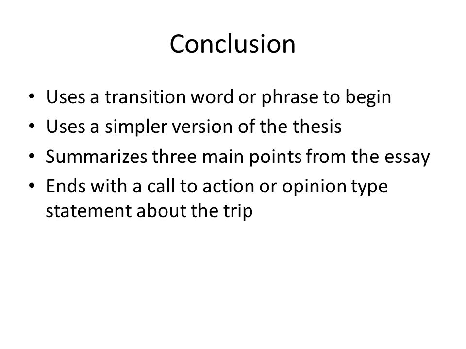 Conclusion Uses a transition word or phrase to begin