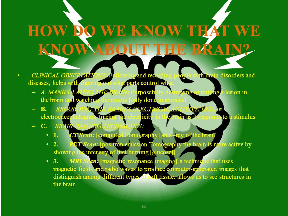HOW DO WE KNOW THAT WE KNOW ABOUT THE BRAIN