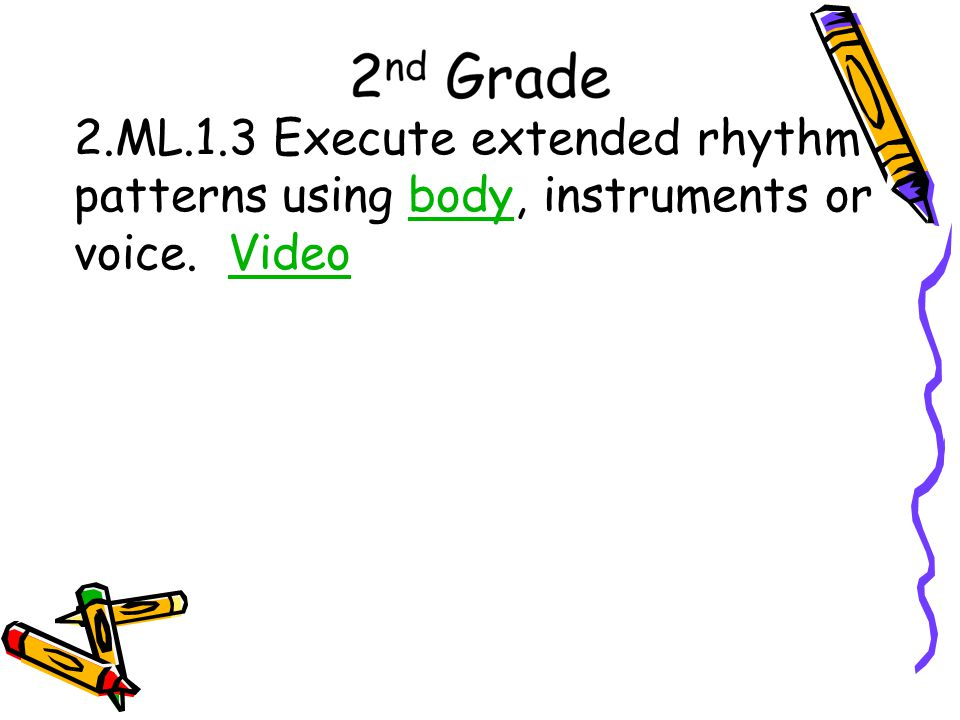 2.ML.1.3 Execute extended rhythm patterns using body, instruments or voice. Video