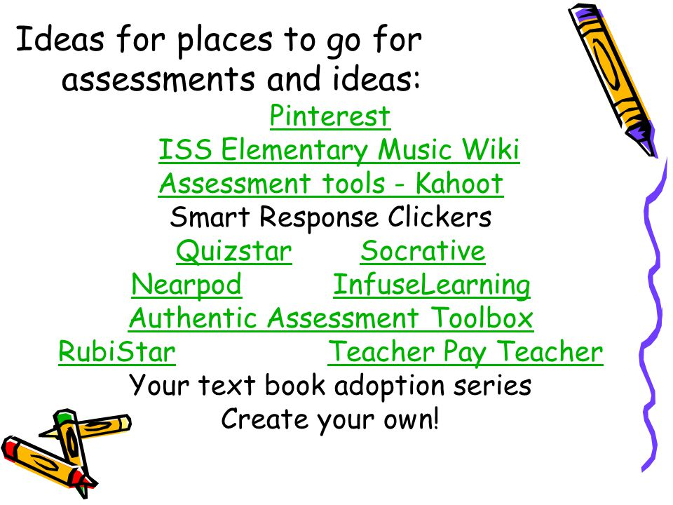 Ideas for places to go for assessments and ideas:
