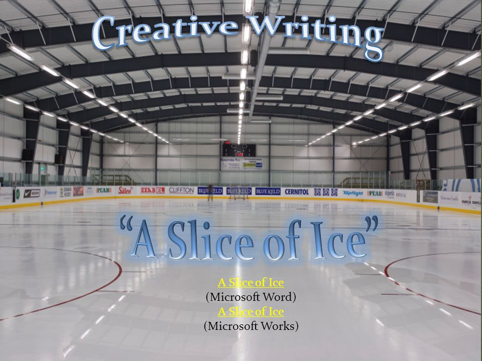 Creative Writing A Slice of Ice