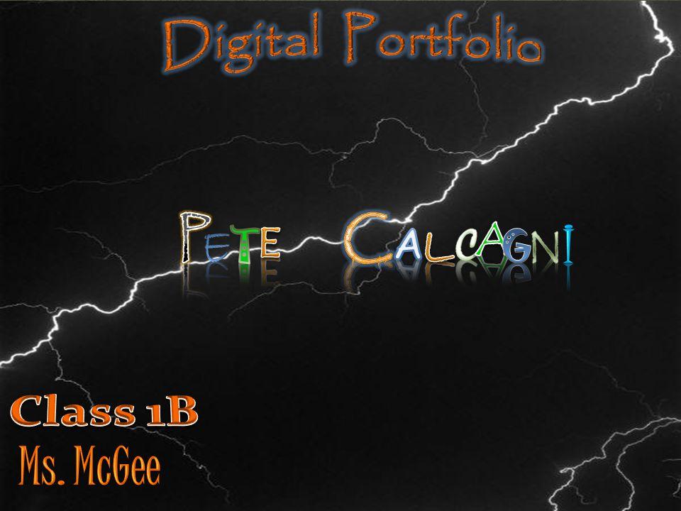 Digital Portfolio P C A I E E A L C T G N Class 1B Ms. McGee