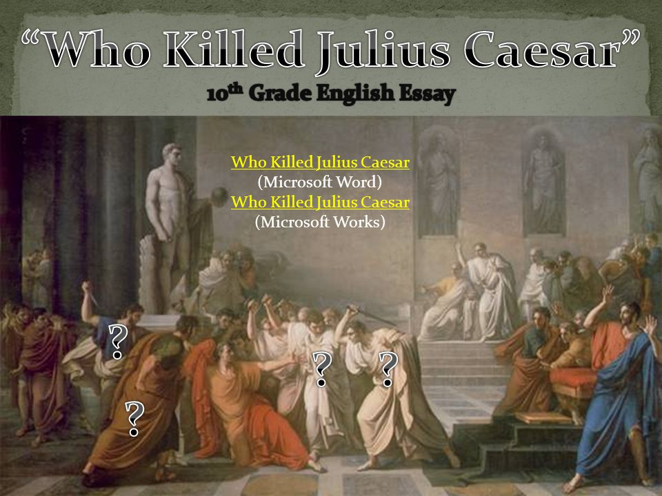 Who Killed Julius Caesar