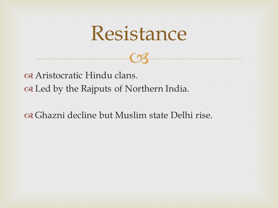 Resistance Aristocratic Hindu clans.