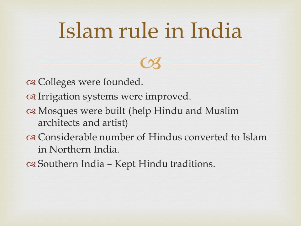 Islam rule in India Colleges were founded.