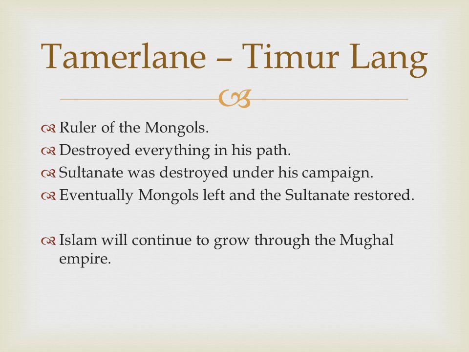 Tamerlane – Timur Lang Ruler of the Mongols.