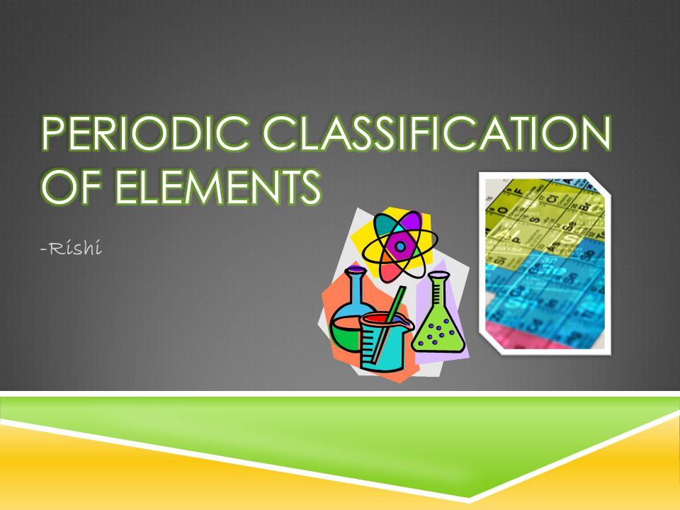 Periodic Classification Of Elements Ppt Video Online Download