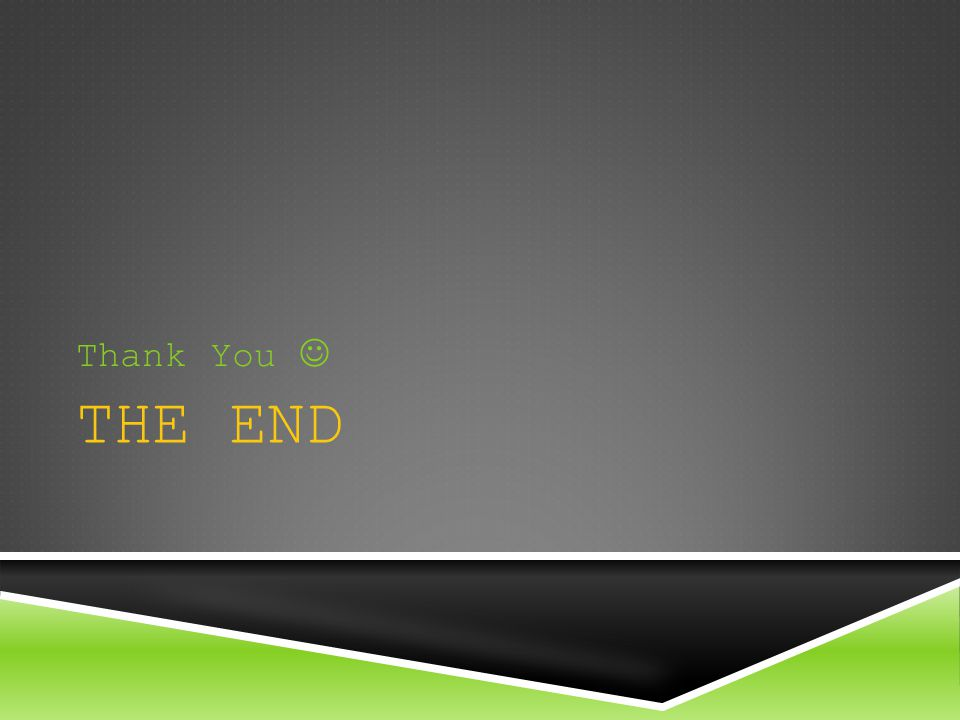 Thank You  THE END