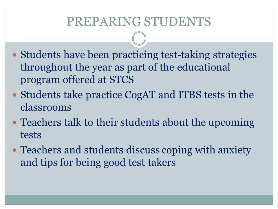 PREPARING STUDENTS Students have been practicing test-taking strategies throughout the year as part of the educational program offered at STCS.