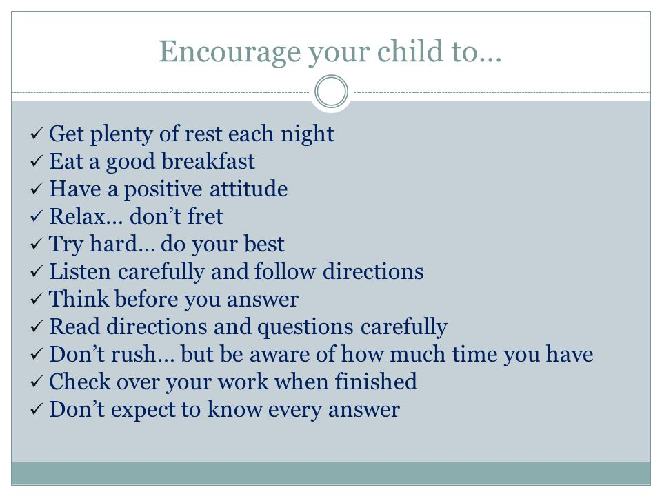 Encourage your child to…