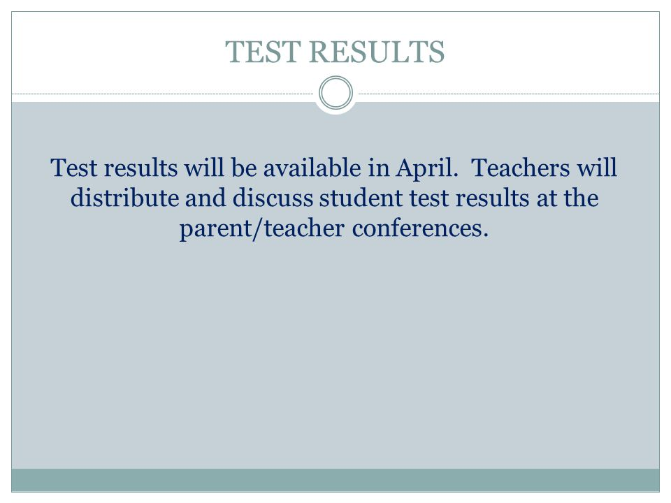 TEST RESULTS Test results will be available in April.