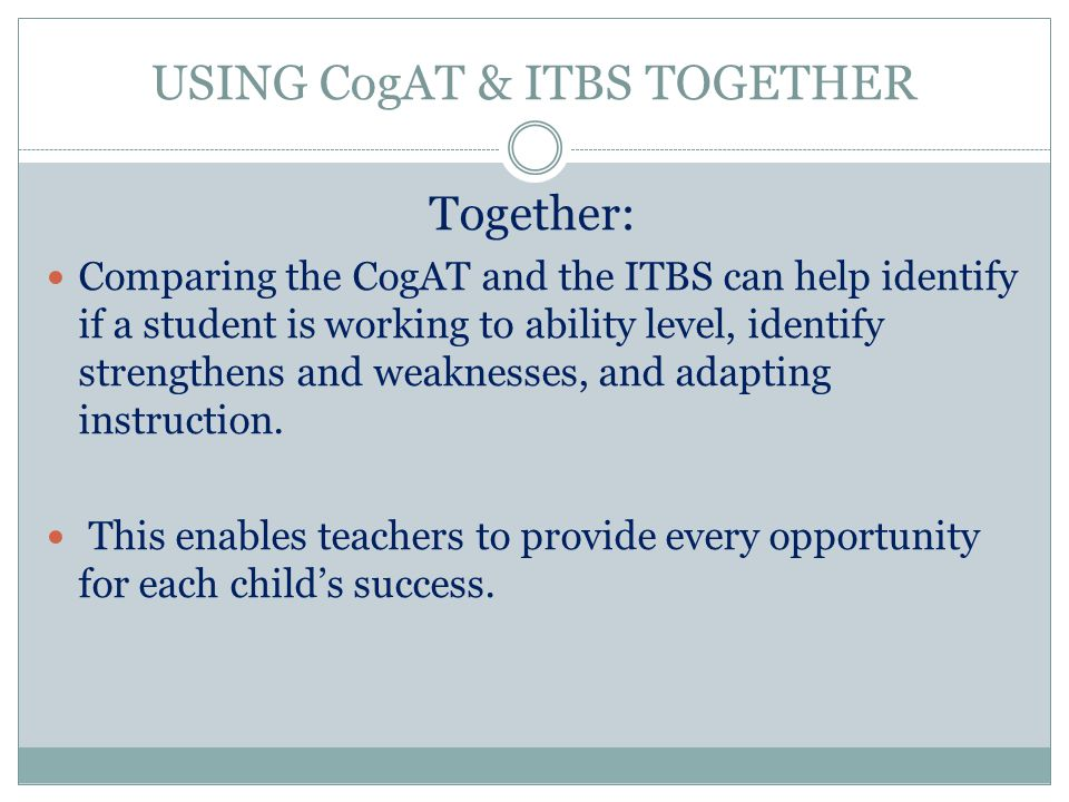 USING CogAT & ITBS TOGETHER