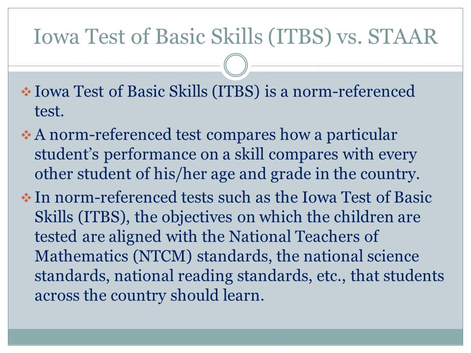 Iowa Test of Basic Skills (ITBS) vs. STAAR
