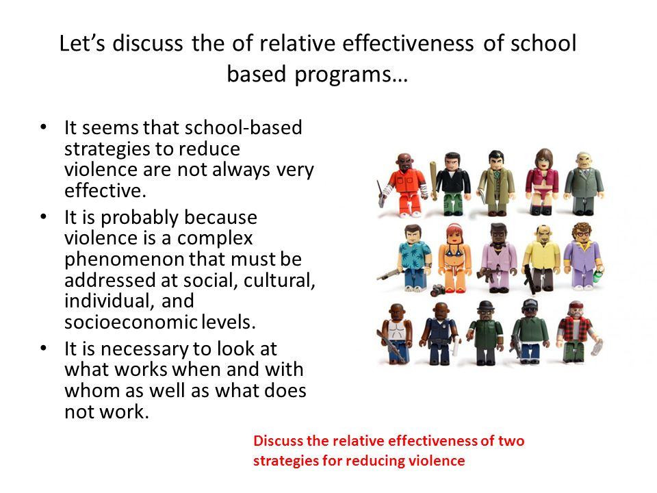 Let's discuss the of relative effectiveness of school based programs…
