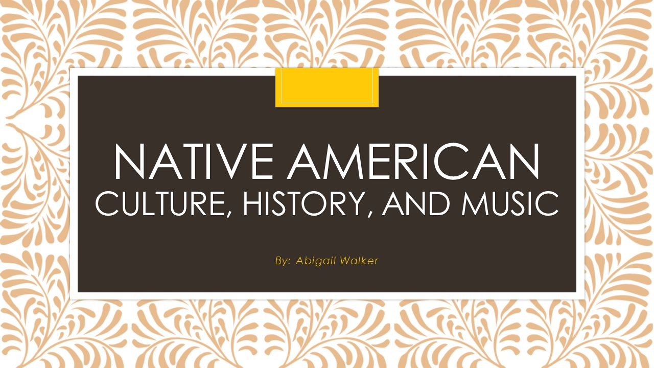 Native American Culture, History, and Music