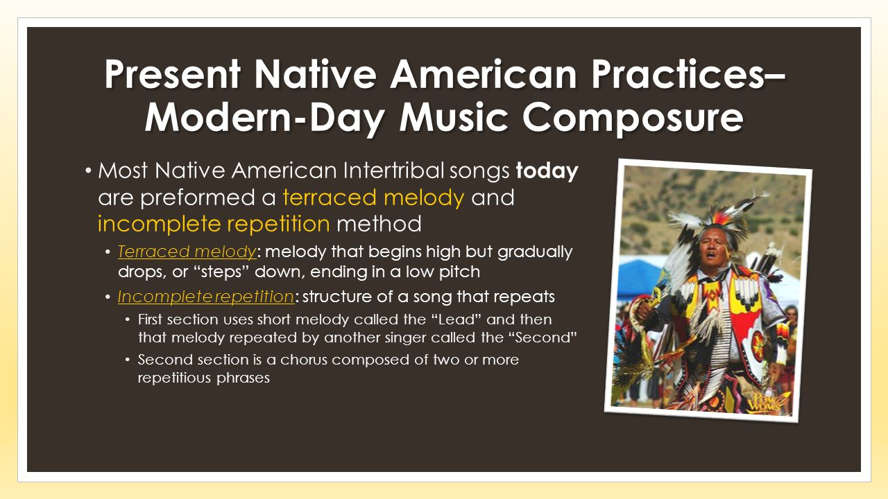 Present Native American Practices– Modern-Day Music Composure