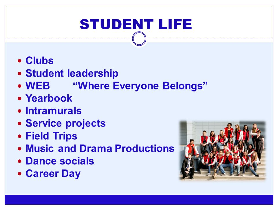 STUDENT LIFE Clubs Student leadership WEB Where Everyone Belongs