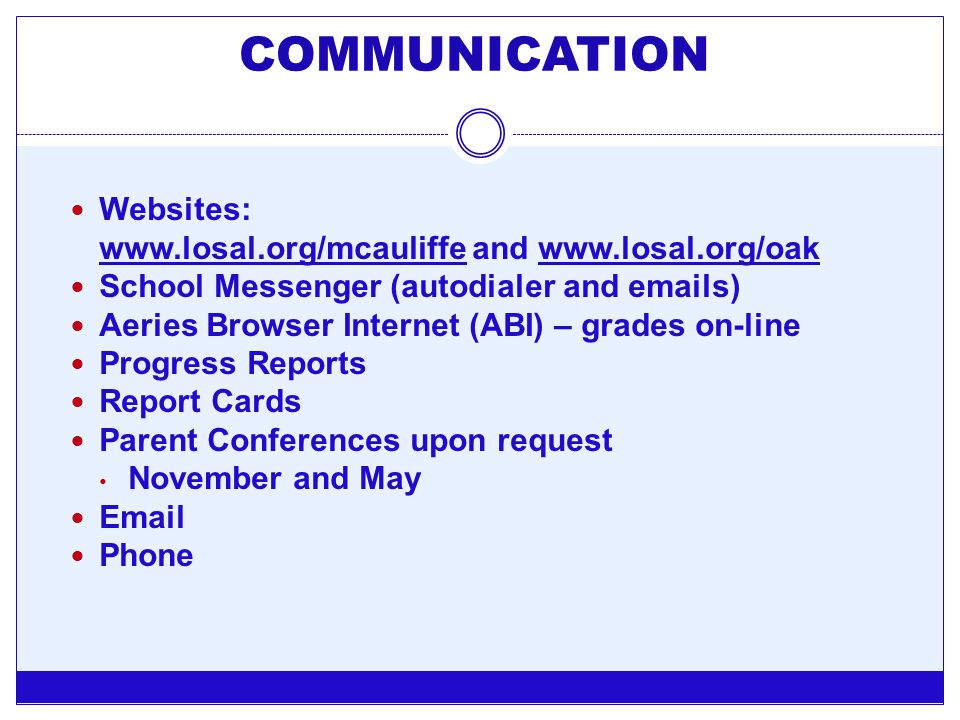 COMMUNICATION Websites: www.losal.org/mcauliffe and www.losal.org/oak