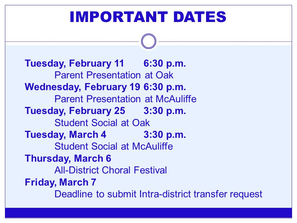 IMPORTANT DATES Tuesday, February 11 6:30 p.m.