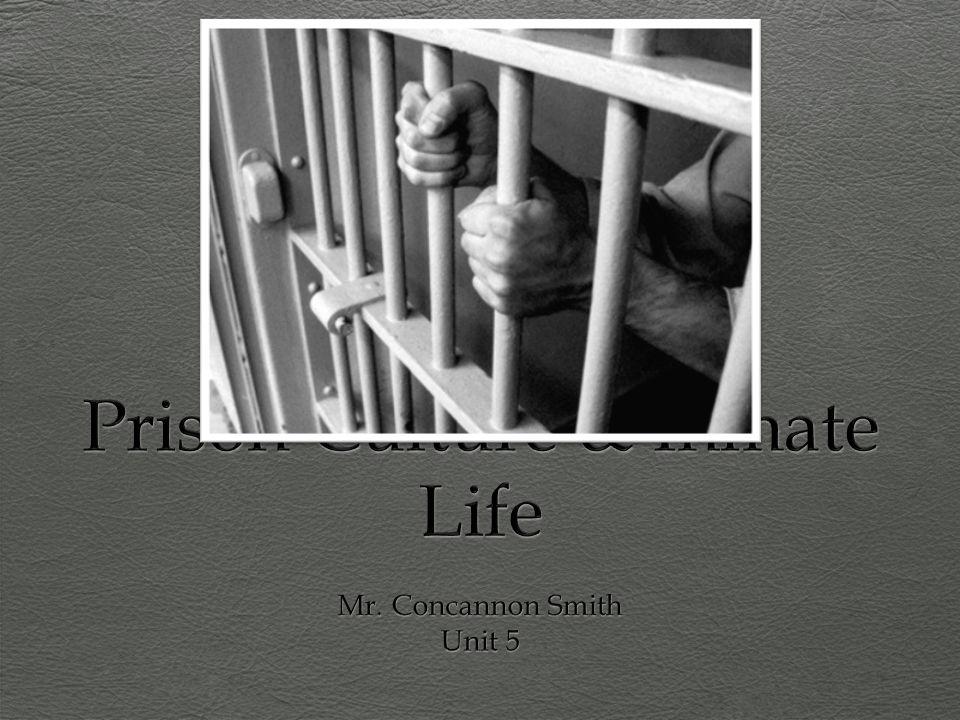 Prison Culture & Inmate Life