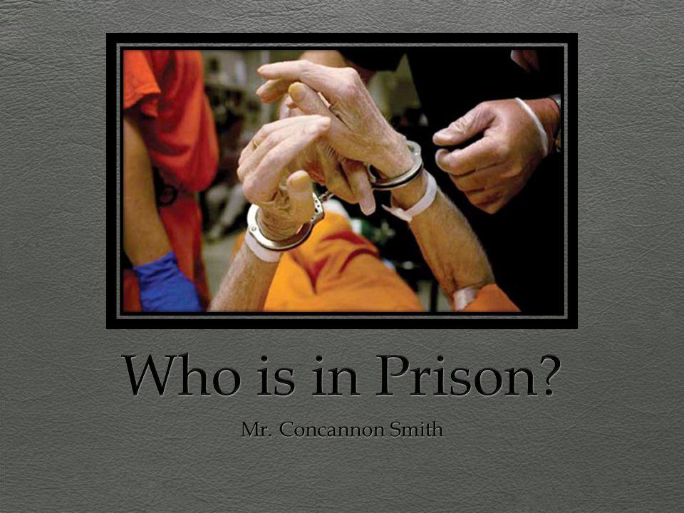Who is in Prison Mr. Concannon Smith