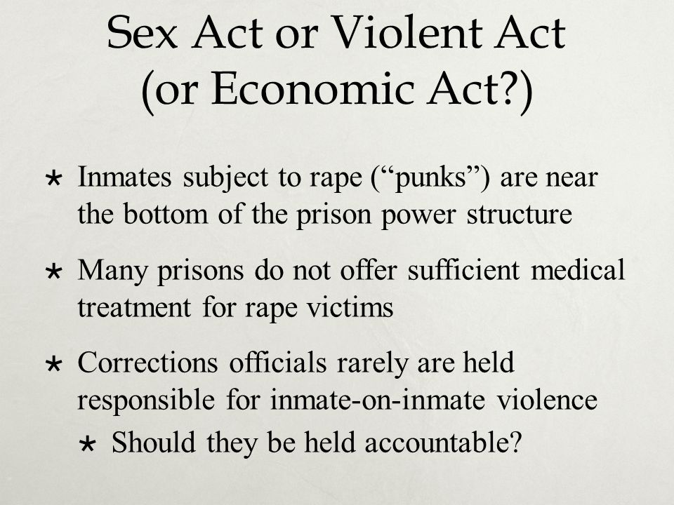 Sex Act or Violent Act (or Economic Act )