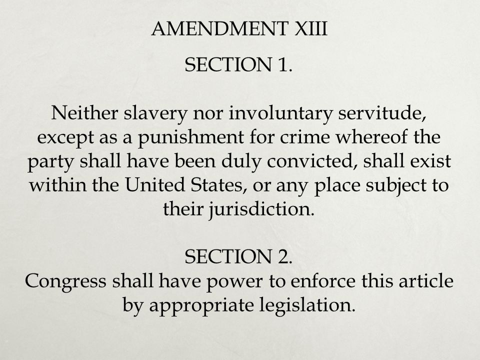 AMENDMENT XIII SECTION 1.