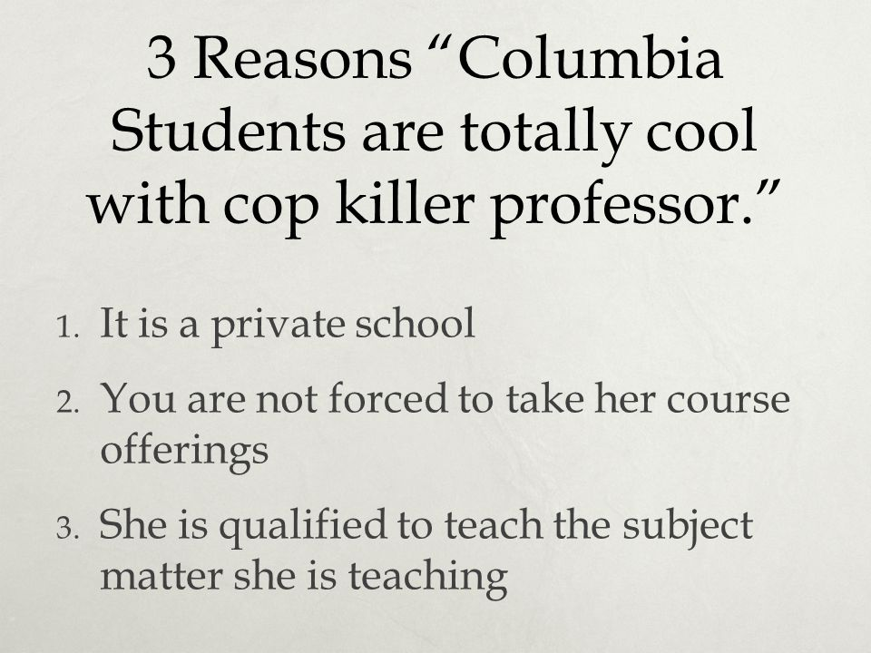 3 Reasons Columbia Students are totally cool with cop killer professor.