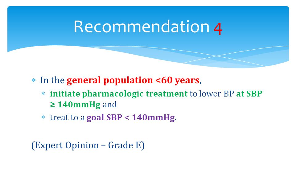 Recommendation 4 In the general population <60 years,