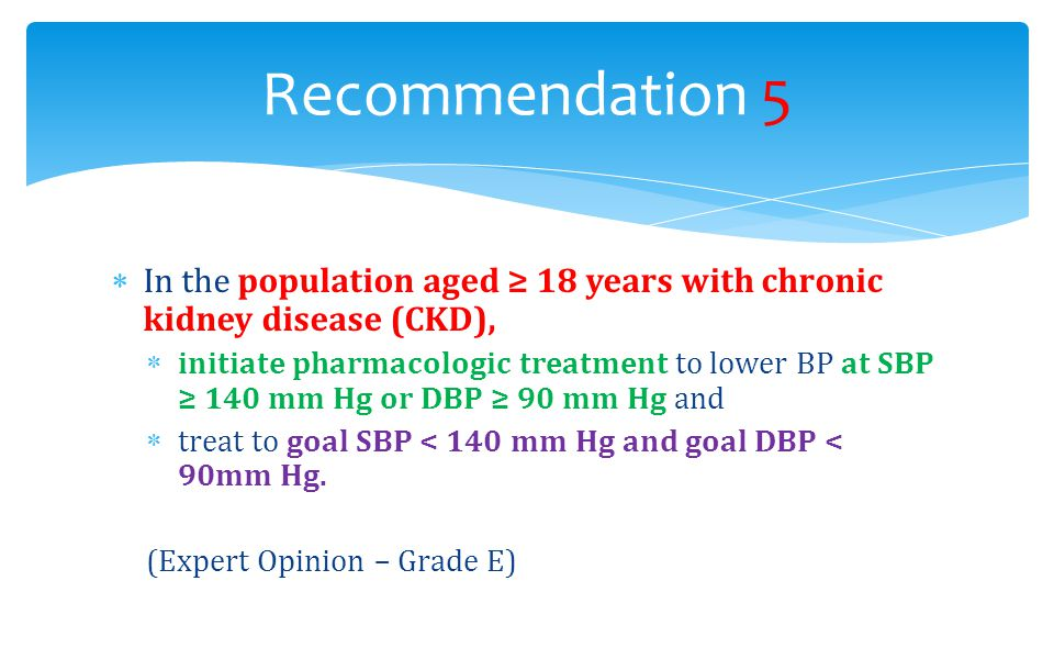 Recommendation 5 In the population aged ≥ 18 years with chronic kidney disease (CKD),