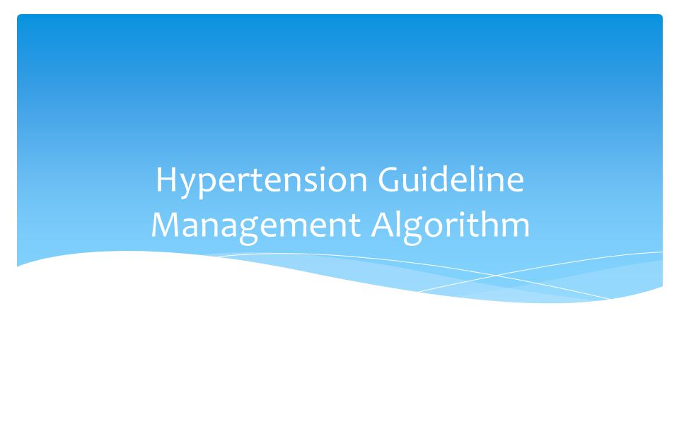 Hypertension Guideline Management Algorithm