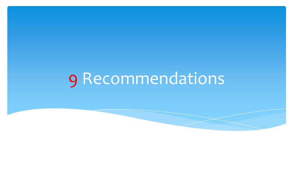 9 Recommendations