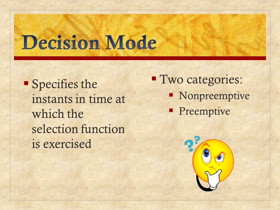 Decision Mode Two categories: