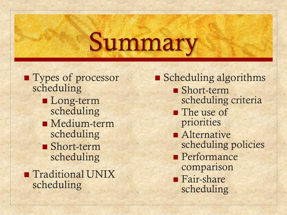 Summary Types of processor scheduling Long-term scheduling