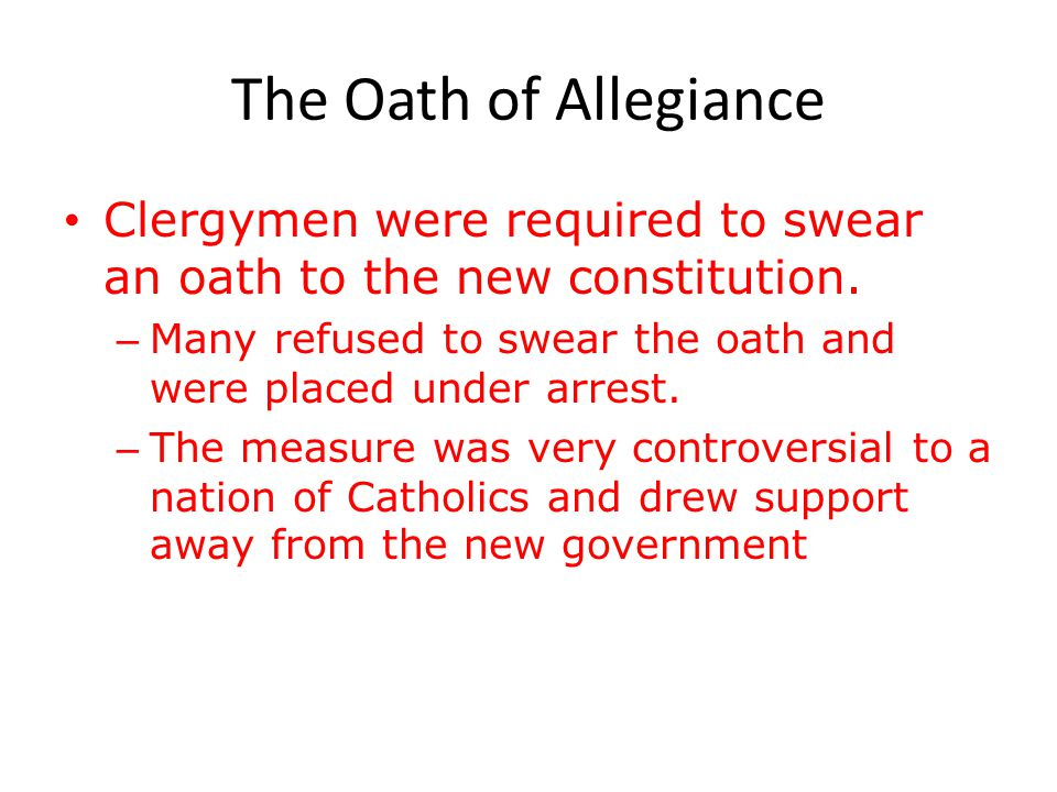 The Oath of Allegiance Clergymen were required to swear an oath to the new constitution.