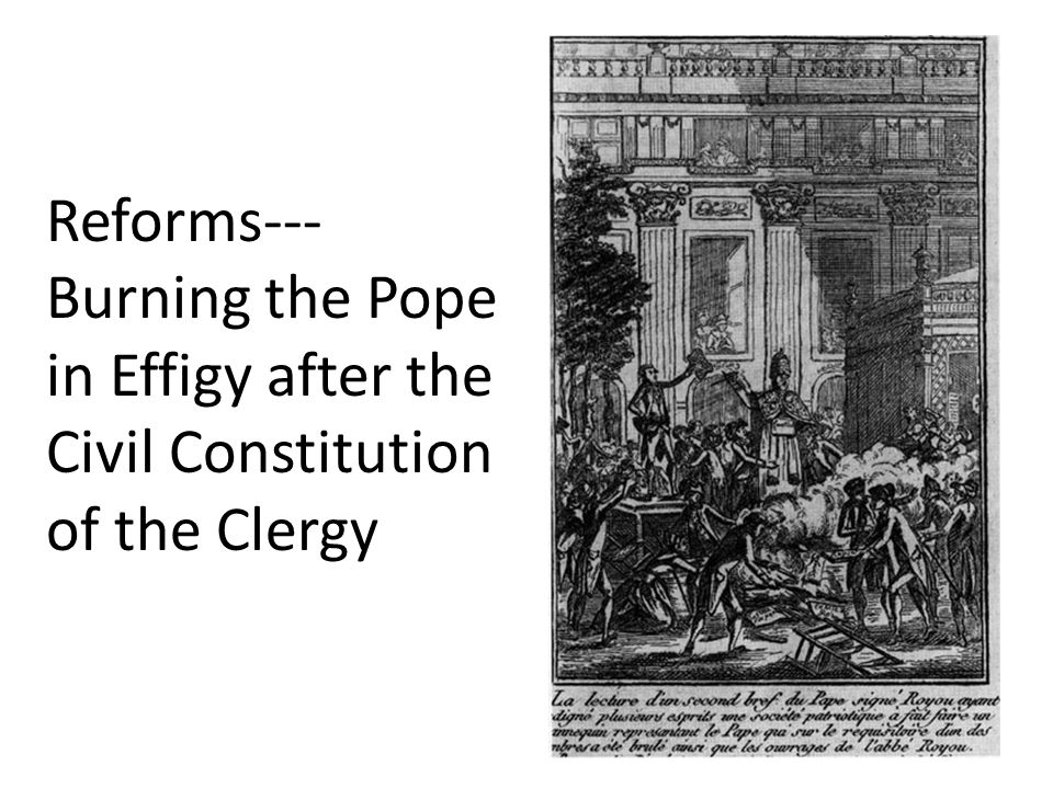 Reforms---Burning the Pope in Effigy after the Civil Constitution of the Clergy