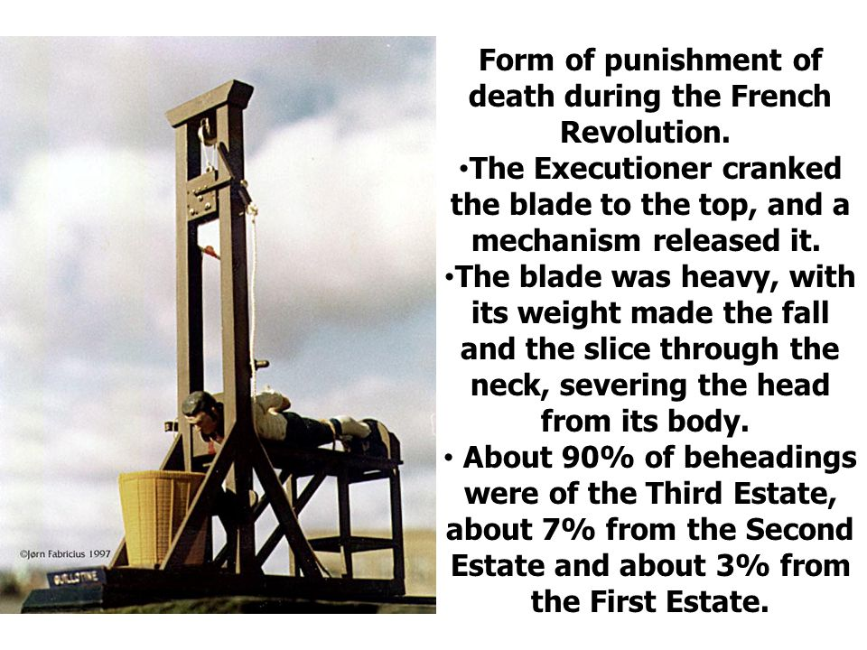 The Guillotine was a cruel Form of punishment of death during the French Revolution.