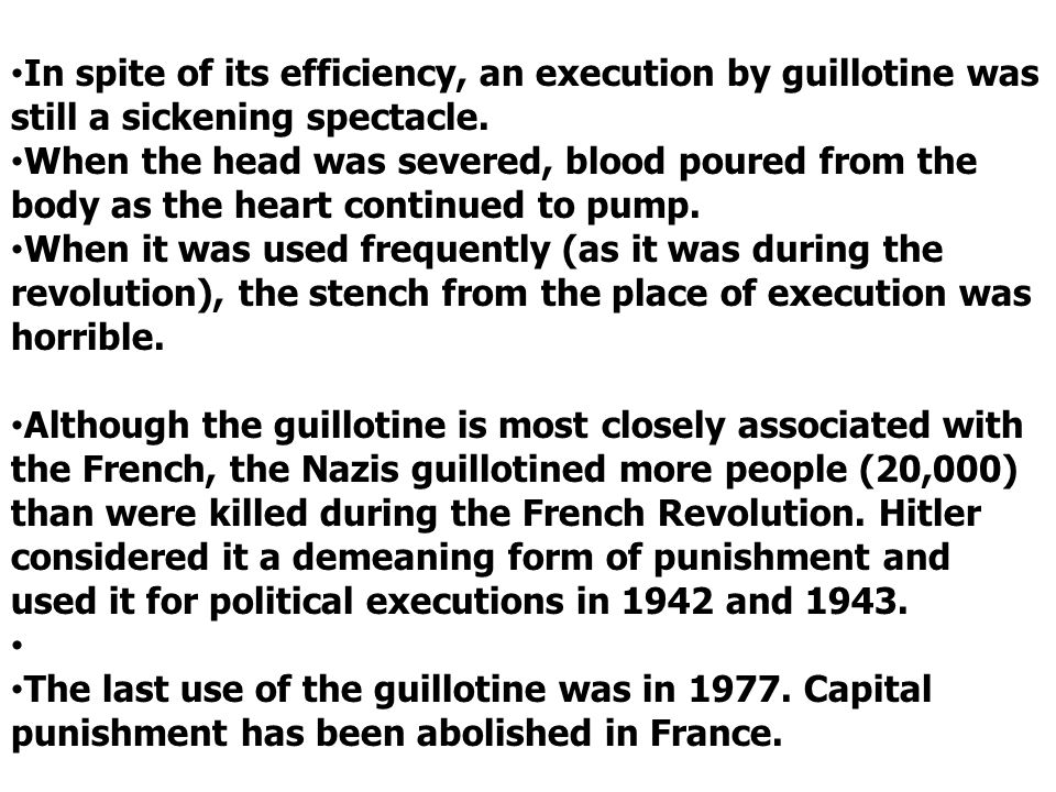 In spite of its efficiency, an execution by guillotine was still a sickening spectacle.