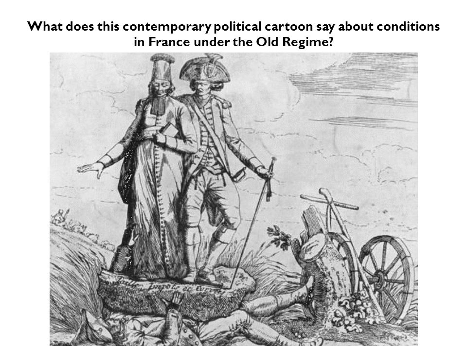 What does this contemporary political cartoon say about conditions in France under the Old Regime