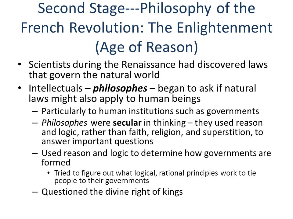 Second Stage---Philosophy of the French Revolution: The Enlightenment (Age of Reason)