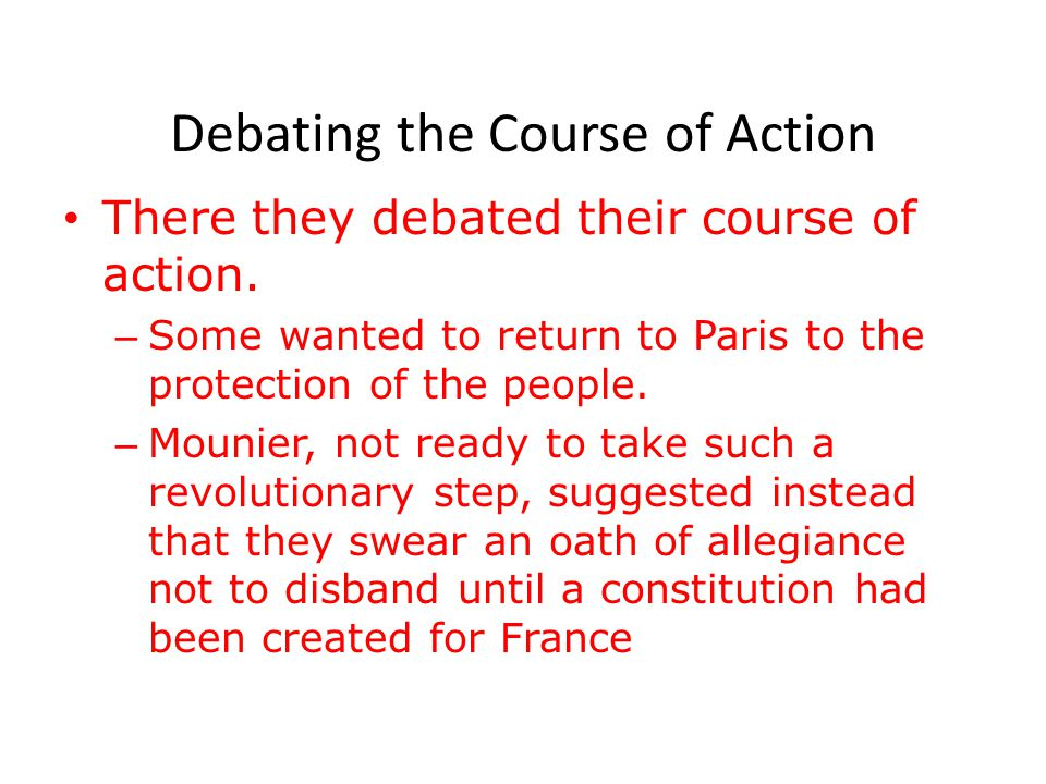 Debating the Course of Action