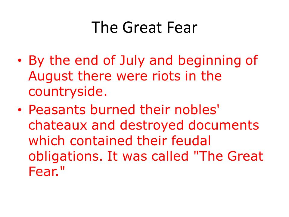 The Great Fear By the end of July and beginning of August there were riots in the countryside.