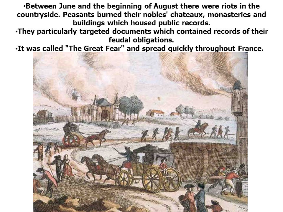 It was called The Great Fear and spread quickly throughout France.