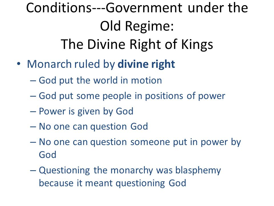 Conditions---Government under the Old Regime: The Divine Right of Kings
