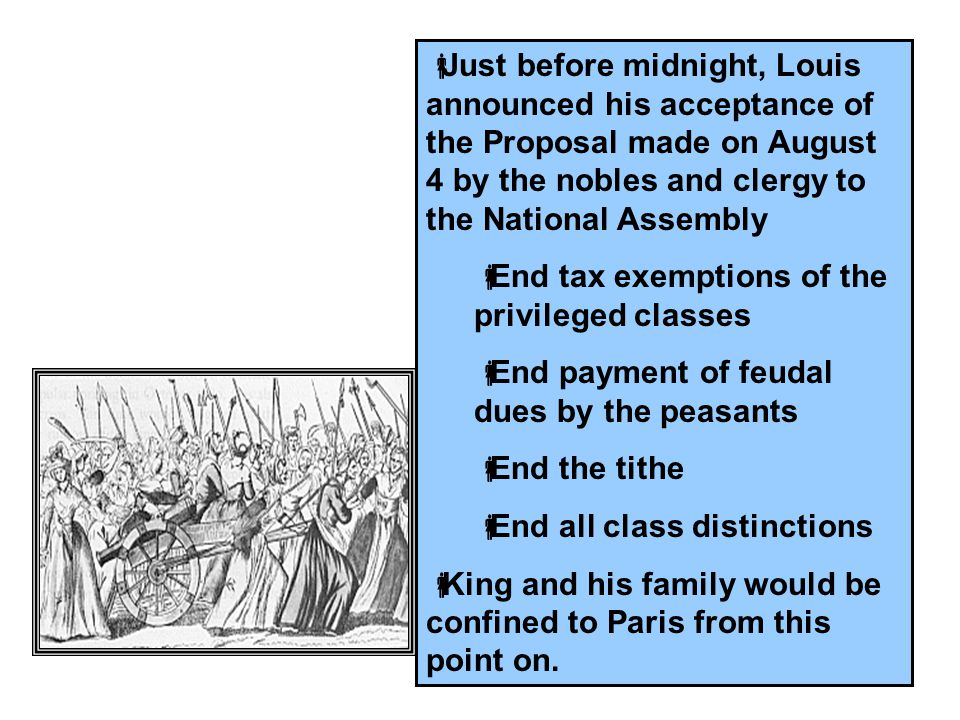 Just before midnight, Louis announced his acceptance of the Proposal made on August 4 by the nobles and clergy to the National Assembly