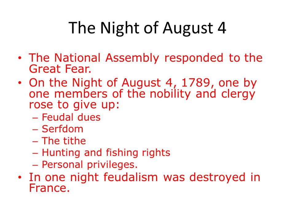 The Night of August 4 The National Assembly responded to the Great Fear.