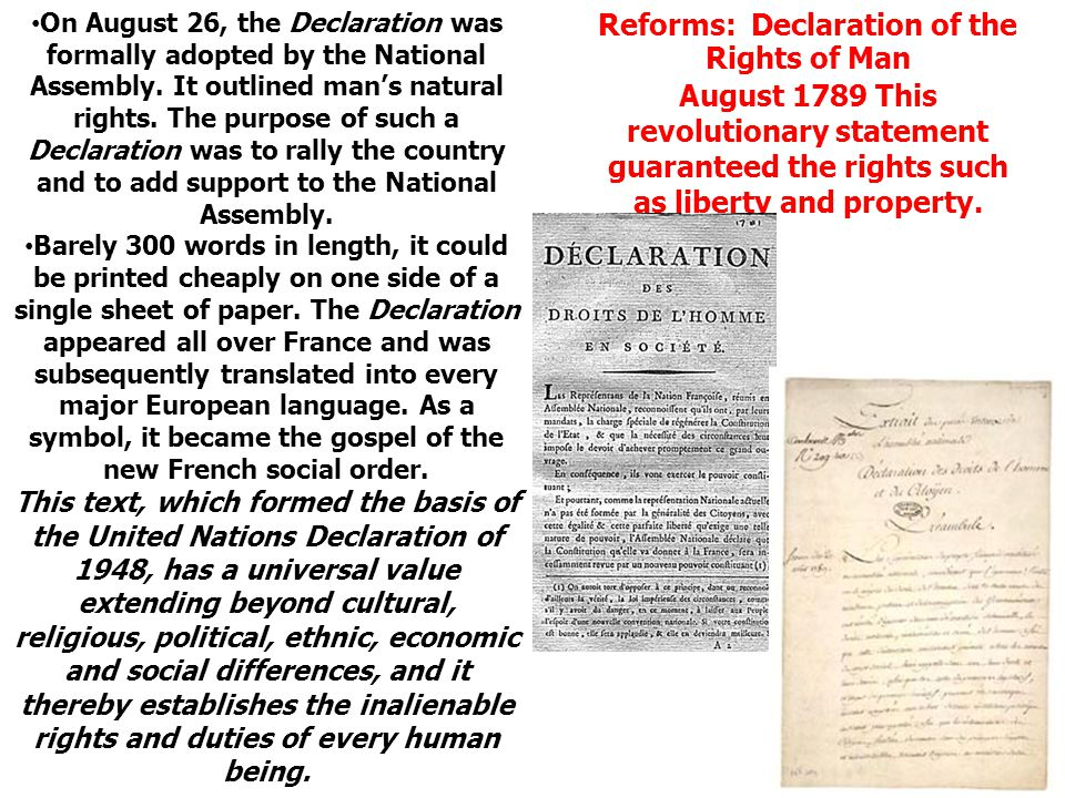 On August 26, the Declaration was formally adopted by the National Assembly. It outlined man's natural rights. The purpose of such a Declaration was to rally the country and to add support to the National Assembly.