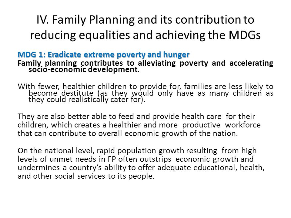 IV. Family Planning and its contribution to reducing equalities and achieving the MDGs