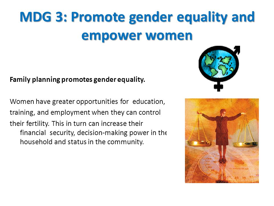 MDG 3: Promote gender equality and empower women