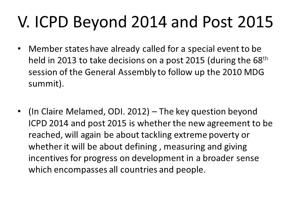 V. ICPD Beyond 2014 and Post 2015